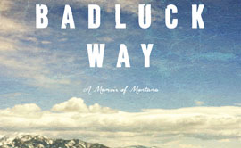 Book Cover: Badluck Way: A Year on the Ragged Edge of the West